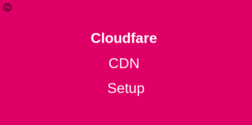 Cloudflare Content Delivery Network setup
