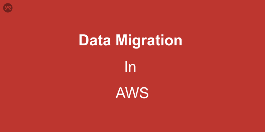 Data Migration in AWS