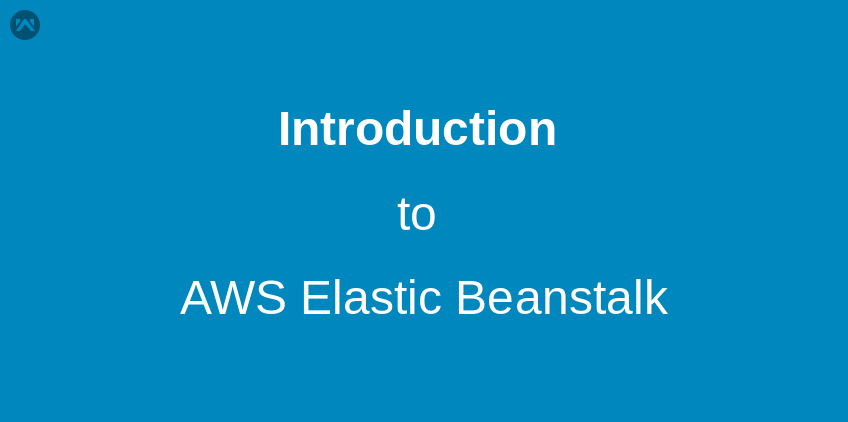 Introduction to AWS Elastic Beanstalk